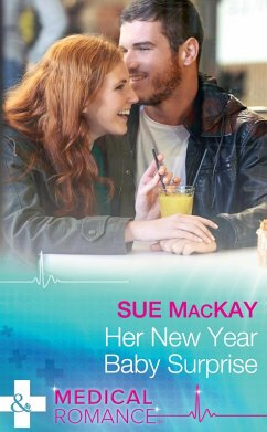Her New Year Baby Surprise (Mills & Boon Medical) (The Ultimate Christmas Gift, Book 2) (eBook, ePUB) - Mackay, Sue