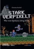 STARK VERPIXELT