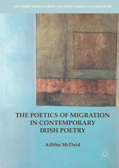 The Poetics of Migration in Contemporary Irish Poetry - McDaid, Ailbhe