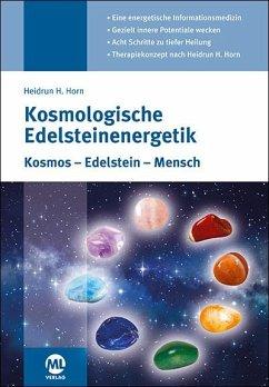 Kosmologische Edelsteinenergetik - Horn, Heidrun H.