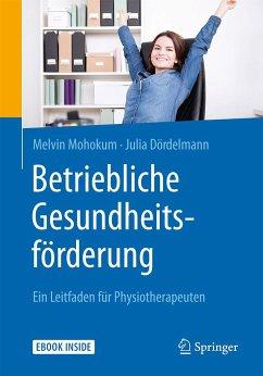 Betriebliche Gesundheitsförderung - Mohokum, Melvin; Dördelmann, Julia