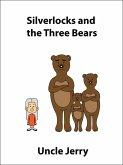 Silverlocks and the Three Bears (Fairy Tales Retold, #1) (eBook, ePUB)