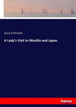 A Lady's Visit to Manilla and Japan