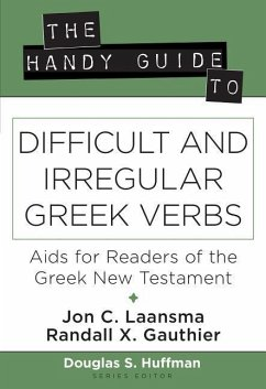 The Handy Guide to Difficult and Irregular Greek Verbs: AIDS for Readers of the Greek New Testament - Laansma, Jon C.; Gauthier, Randall X.