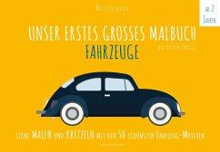 Unser erstes großes Malbuch FAHRZEUGE - Petersson, Milla