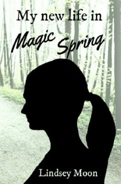 My new life in Magic Spring - Moon, Lindsey
