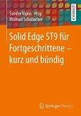 Solid Edge ST9 für Fortgeschrittene - kurz und bündig