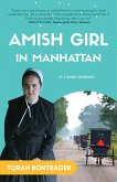 Amish Girl in Manhattan: A True Crime Memoir - By the Foremost Expert on the Amish (eBook, ePUB)
