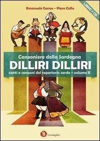 Dilliri-dilliri. Canzoniere della Sardegna. Con CD Audio - Collu, Pietro Garau, Emanuele