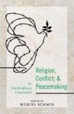 Religion, Conflict, and Peacemaking: An Interdisciplinary Conversation