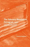 The February Revolution, Petrograd, 1917: The End of the Tsarist Regime and the Birth of Dual Power