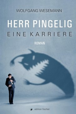 Herr Pingelig - Eine Karriere (eBook, ePUB) - Wesemann, Wolfgang