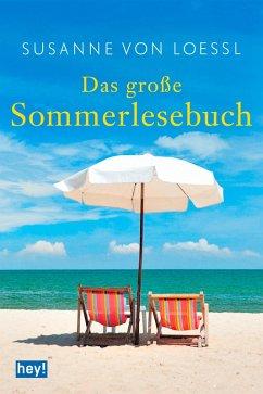 Das große Sommerlesebuch (eBook, ePUB) - Loessl, Susanne von