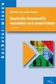 Deutsche Grammatik verstehen und unterrichten (eBook, PDF)