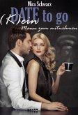 Date to go - (K)ein Mann zum mitnehmen (eBook, ePUB)