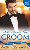 Wedding Party Collection: Here Comes The Groom: The Bridegroom's Vow / The Billionaire Bridegroom (Passion, Book 25) / A Groom Worth Waiting For (eBook, ePUB)