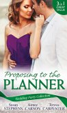 Wedding Party Collection: Proposing To The Planner: The Argentinian's Solace (The Acostas!, Book 3) / Don't Tell the Wedding Planner / The Best Man & The Wedding Planner (eBook, ePUB)