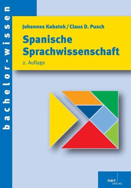 Spanische Sprachwissenschaft Ebook Pdf Von Johannes Kabatek Claus D Pusch Portofrei Bei Bucher De