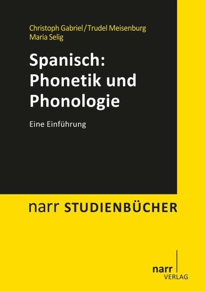Spanisch Phonetik Und Phonologie Ebook Pdf Von Christoph Gabriel Trudel Meisenburg Maria Selig Portofrei Bei Bucher De