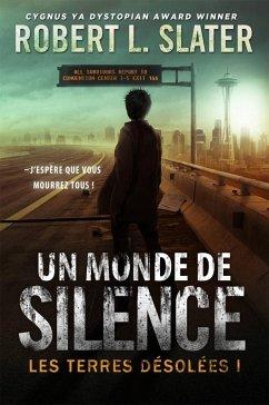 Les Terres désolées : Un monde de silence (eBook, ePUB)