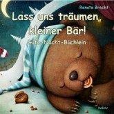 Lass uns träumen, kleiner Bär! - Gute-Nacht-Büchlein (eBook, ePUB)