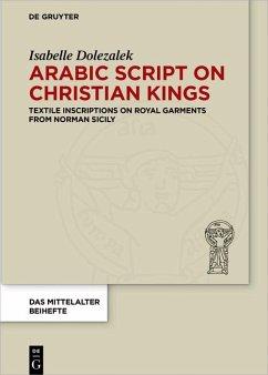 Arabic Script on Christian Kings (eBook, PDF) - Dolezalek, Isabelle