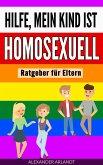 Hilfe, mein Kind ist homosexuell (eBook, ePUB)
