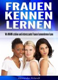 Frauen kennenlernen (eBook, ePUB)