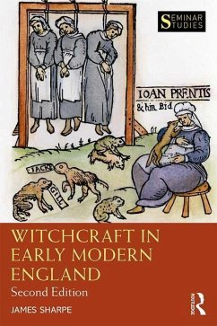 Witchcraft in Early Modern England - Sharpe, James (University of York, UK)