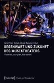 Gegenwart und Zukunft des Musiktheaters