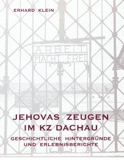 Jehovas Zeugen im KZ Dachau - Klein, Erhard