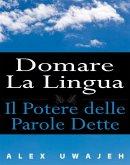 Domare La Lingua: Il Potere Delle Parole Dette (eBook, ePUB)