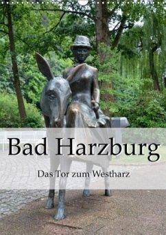 Bad Harzburg. Das Tor zum Westharz (Wandkalender 2018 DIN A3 hoch)