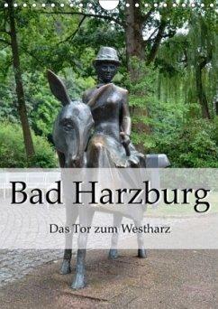 Bad Harzburg. Das Tor zum Westharz (Wandkalender 2018 DIN A4 hoch)