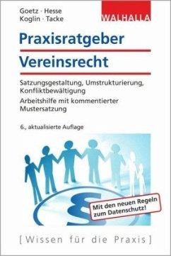 Praxisratgeber Vereinsrecht - Goetz, Michael; Hesse, Werner; Koglin, Erika; Tacke, Gertrud