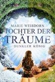 Dunkler König / Tochter der Träume Bd.2