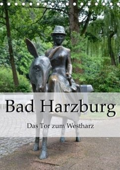 Bad Harzburg. Das Tor zum Westharz (Tischkalender 2018 DIN A5 hoch)
