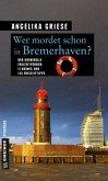 Wer mordet schon in Bremerhaven? (Mängelexemplar)