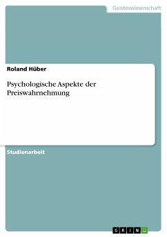 Psychologische Aspekte der Preiswahrnehmung (eBook, PDF) - Hüber, Roland