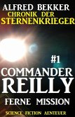 Commander Reilly #1 - Ferne Mission: Chronik der Sternenkrieger (eBook, ePUB)