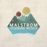 Malstrom+Florian Weber