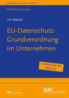 EU-Datenschutz-Grundverordnung im Unternehmen (eBook, PDF) - Wybitul, Tim