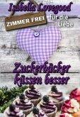 Zuckerbäcker küssen besser (eBook, ePUB)