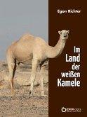 Im Lande der weißen Kamele (eBook, PDF)