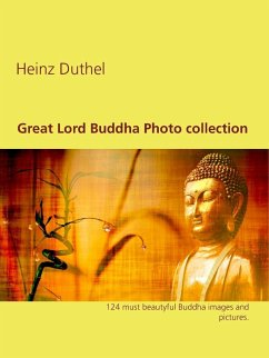 Great Lord Buddha Photo collection (eBook, ePUB)