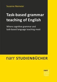 Task-based grammar teaching of English - Niemeier, Susanne