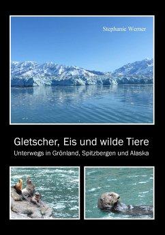 Gletscher, Eis und wilde Tiere