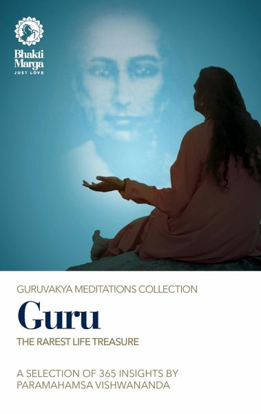 Guru: The Rarest Life Treasure - Marga, Bhakti
