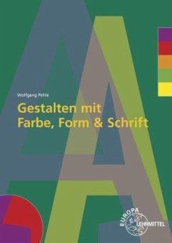 Gestalten mit Farbe, Form und Schrift, m. DVD-ROM - Pehle, Wolfgang