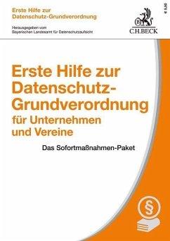 Erste Hilfe zur Datenschutz-Grundverordnung für Unternehmen und Vereine - Ehmann, Eugen; Kranig, Thomas
